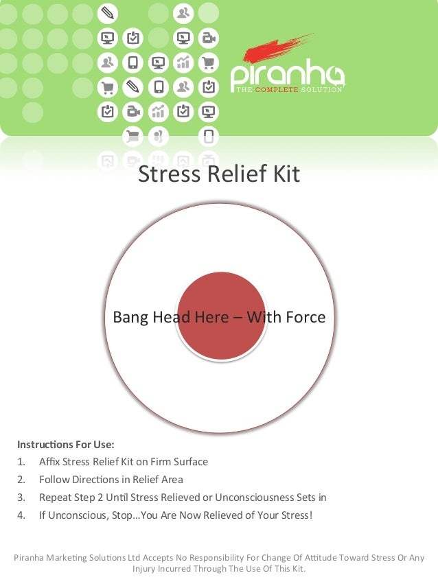 Stress  Relief  Kit   Bang  Head  Here  –  With  Force   Instruc(ons  For  Use:   1. Affix  Stres...