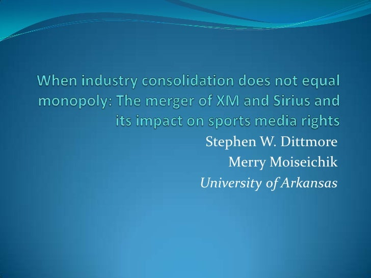 When industry consolidation does not equal monopoly: The merger of XM and Sirius and its impact on sports media rights<br ...
