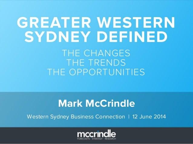 Mark McCrindle Western Sydney Business Connection   12 June 2014