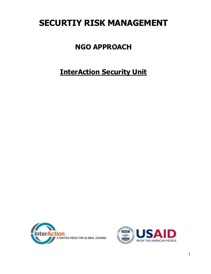 SECURTIY RISK MANAGEMENT       NGO APPROACH   InterAction Security Unit                               1