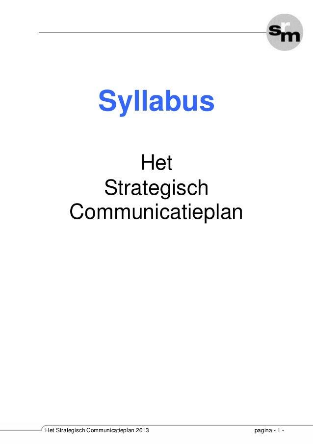 Syllabus Het Strategisch Communicatieplan  Het Strategisch Communicatieplan 2013  pagina - 1 -