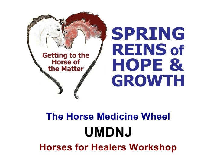 The Horse Medicine Wheel        UMDNJHorses for Healers Workshop