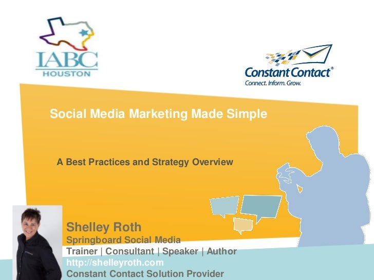 Social Media Marketing Made Simple A Best Practices and Strategy Overview   Shelley Roth   Springboard Social Media   Trai...