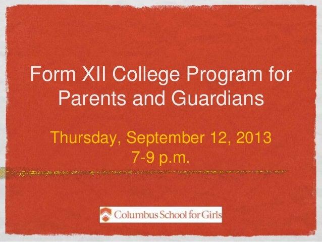 Form XII College Program for Parents and Guardians Thursday, September 12, 2013 7-9 p.m.