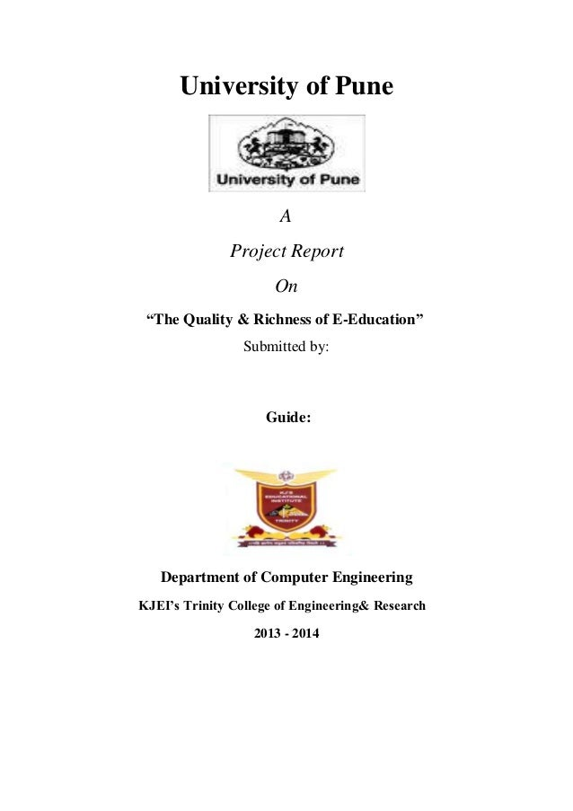 "University of Pune A Project Report On ""The Quality & Richness of E-Education"" Submitted by: Guide: Department of Computer..."