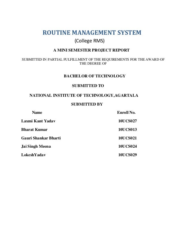 ROUTINE MANAGEMENT SYSTEM (College RMS) A MINI SEMESTER PROJECT REPORT SUBMITTED IN PARTIAL FULFILLMENT OF THE REQUIREMENT...