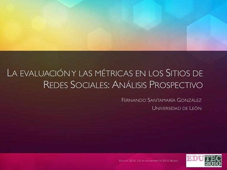 La evaluación y las métricas en los Sitios de Redes Sociales