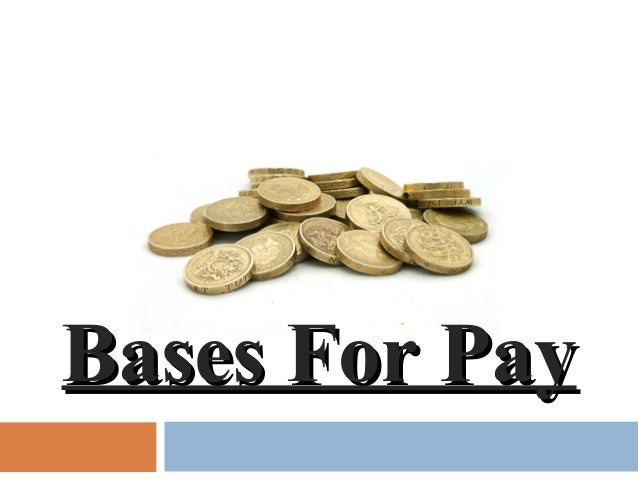 Bases For PayBases For Pay