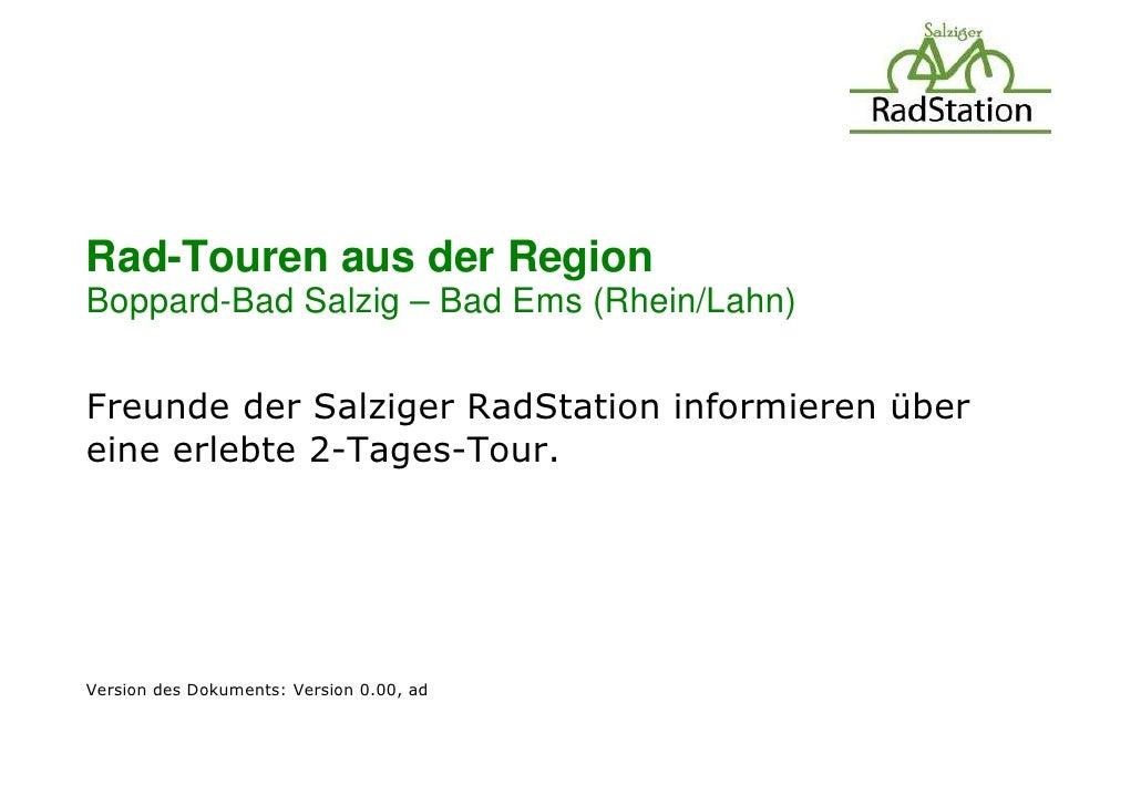 Rad-Touren aus der RegionBoppard-Bad Salzig – Bad Ems (Rhein/Lahn)Freunde der Salziger RadStation informieren übereine erl...