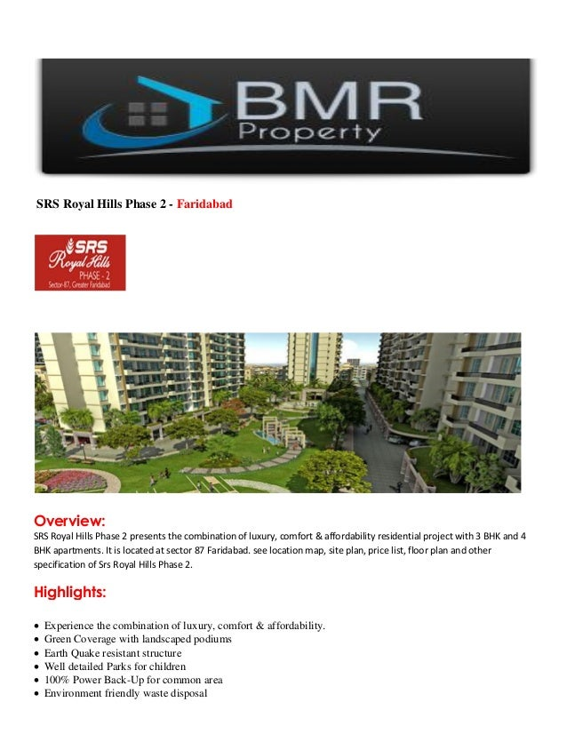 SRS Royal Hills Phase 2 - FaridabadOverview:SRS Royal Hills Phase 2 presents the combination of luxury, comfort & affordab...