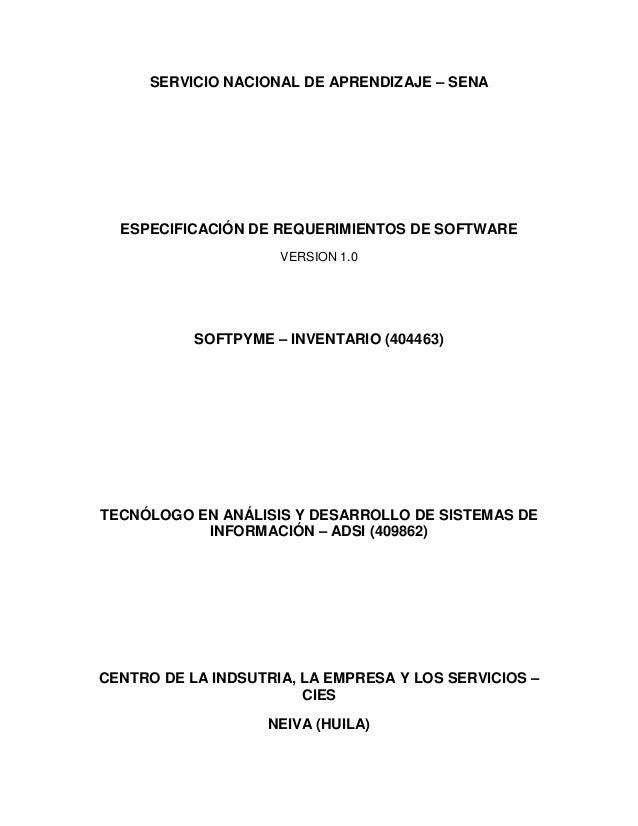 SERVICIO NACIONAL DE APRENDIZAJE – SENA  ESPECIFICACIÓN DE REQUERIMIENTOS DE SOFTWARE                     VERSION 1.0     ...