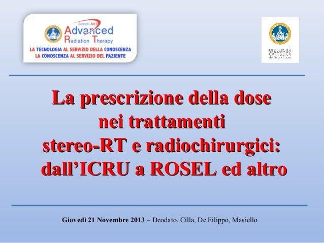 La prescrizione della dose nei trattamenti stereo-RT e radiochirurgici: dall'ICRU a ROSEL ed altro