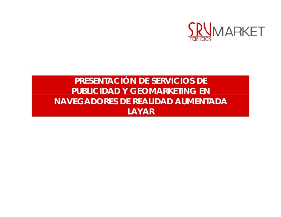 Srv market, geolocalizacion, publicidad y realidad aumentada
