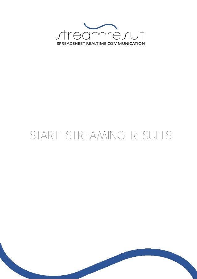 streamresultSPREADSHEET REALTIME COMMUNICATION START STREAMING RESULTS