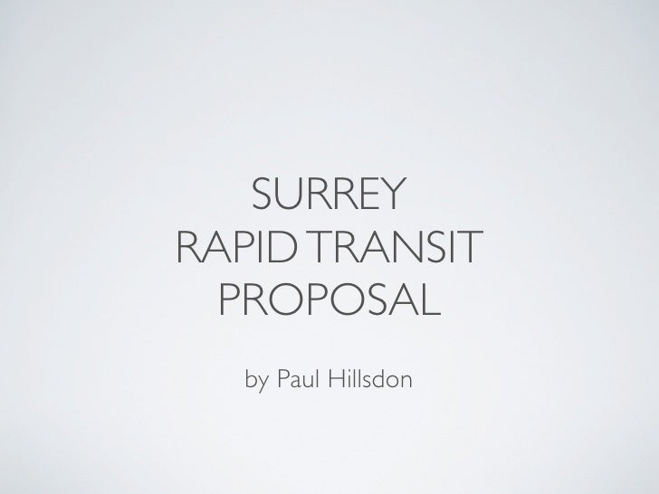 SURREY RAPID TRANSIT   PROPOSAL   by Paul Hillsdon