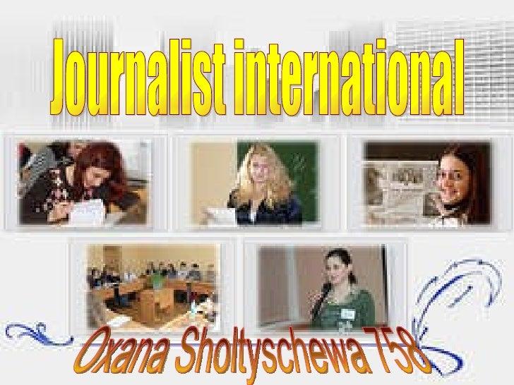 Journalist international Oxana Sholtyschewa 758