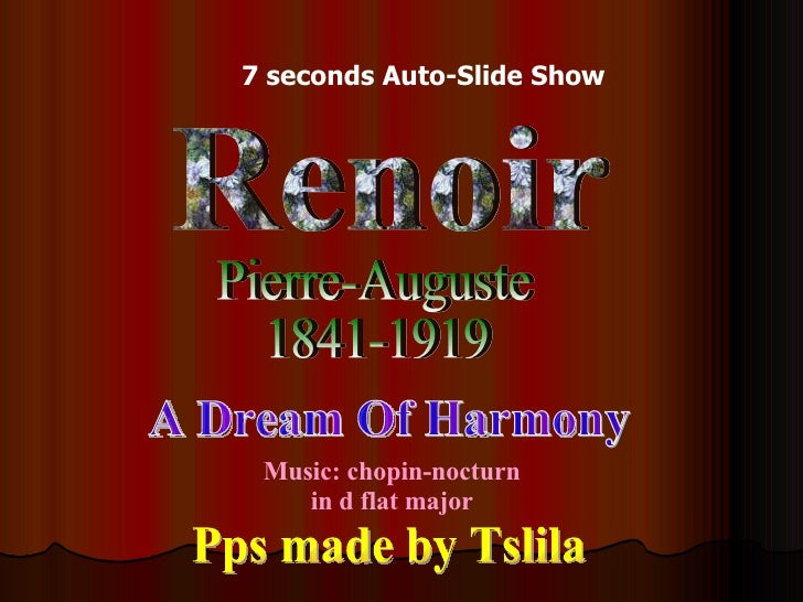 Renoir Pierre-Auguste 1841-1919 A Dream Of Harmony Pps made by Tslila Music: chopin-nocturn in d flat major 7 seconds Auto...