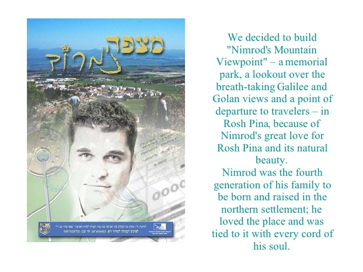 """We decided to build """"Nimrod's Mountain Viewpoint"""" – a memorial park, a lookout over the breath-taking Galilee an..."""