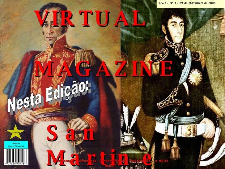VIRTUAL  MAGAZINE San Martin e Simon Bolivar Ano 1- Nº 1- 29 de OUTUBRO de 2008 Semelhanças, Diferenças, Características, ...