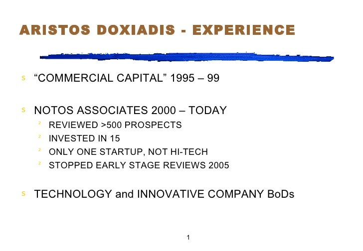 "ARISTOS DOXIADIS - EXPERIENCE <ul><li>"" COMMERCIAL CAPITAL"" 1995 – 99 </li></ul><ul><li>NOTOS ASSOCIATES 2000 – TODAY </li..."