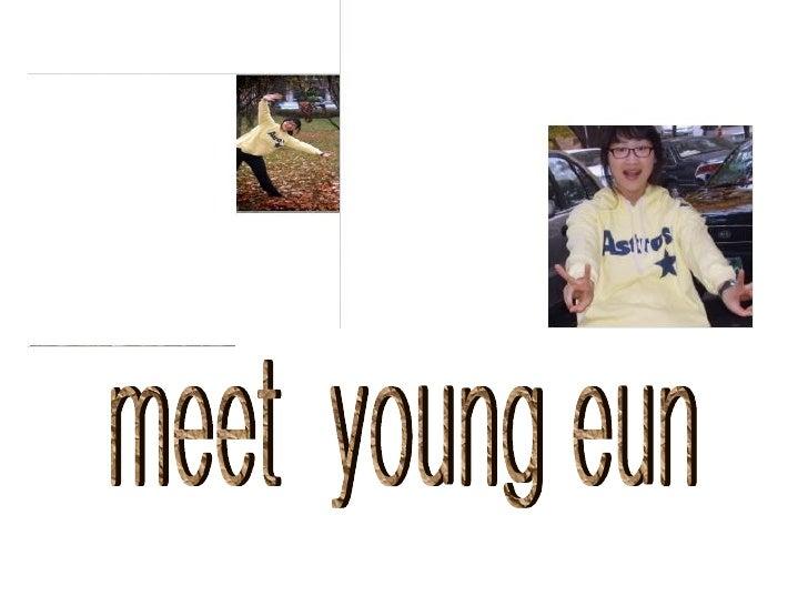 meet  young eun