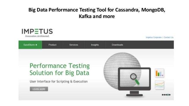 Big Data Performance Testing Tool for Cassandra, MongoDB, Kafka and more