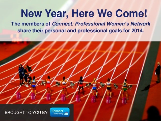 New Year, Here We Come! The members of Connect: Professional Women's Network share their personal and professional goals f...
