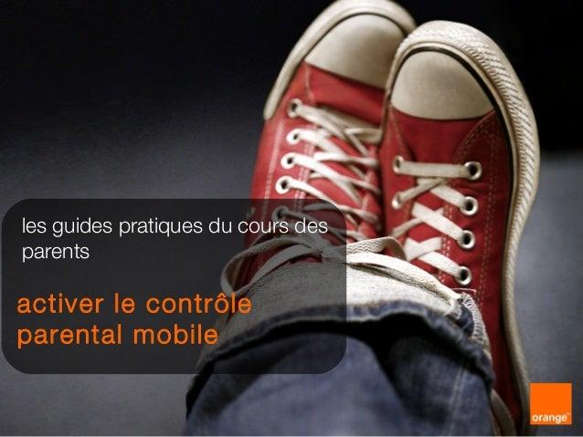 1 les guides pratiques du cours des parents activer le contrôle parental mobile