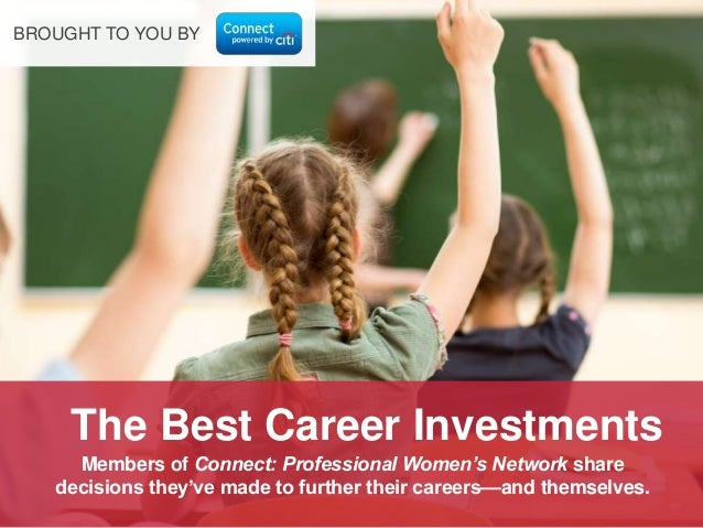 Members of Connect: Professional Women's Network share decisions they've made to further their careers––and themselves. Th...