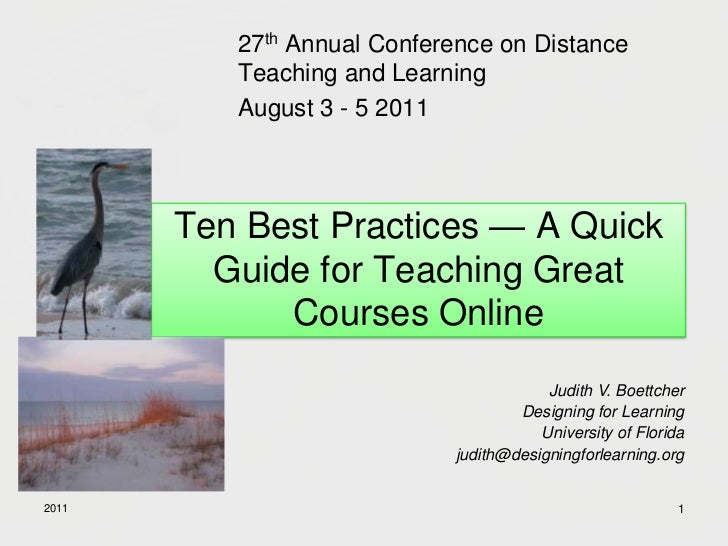 Ten Best Practices for Teaching Online. Designing and Teaching Online Learning. J.Boettcher