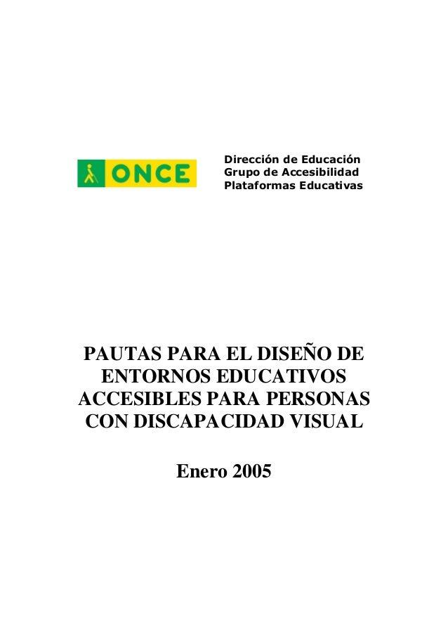 Dirección de Educación Grupo de Accesibilidad Plataformas Educativas PAUTAS PARA EL DISEÑO DE ENTORNOS EDUCATIVOS ACCESIBL...