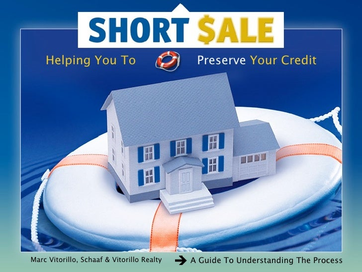 Helping You To                           Preserve Your Credit     Marc Vitorillo, Schaaf & Vitorillo Realty   A Guide To U...