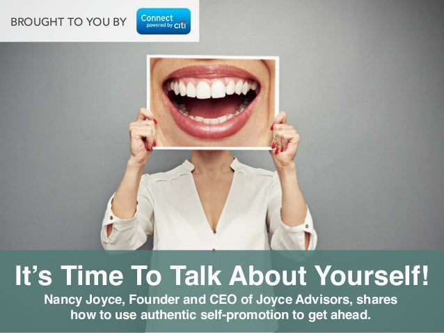 Nancy Joyce, Founder and CEO of Joyce Advisors, shares how to use authentic self-promotion to get ahead.! It's Time To Tal...