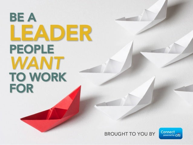 Be a Leader People Want to Work For