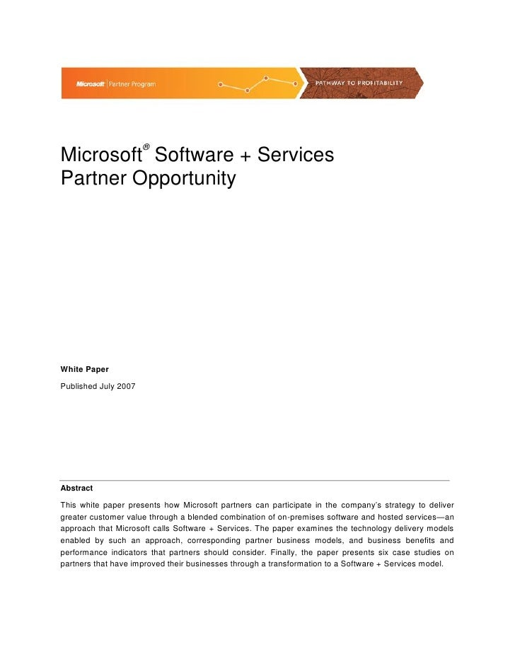 ® Microsoft Software + Services Partner Opportunity     White Paper  Published July 2007     Abstract  This white paper pr...