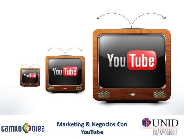 YouTube Marketing Y Negocios - Camilo Olea - Marzo 2014