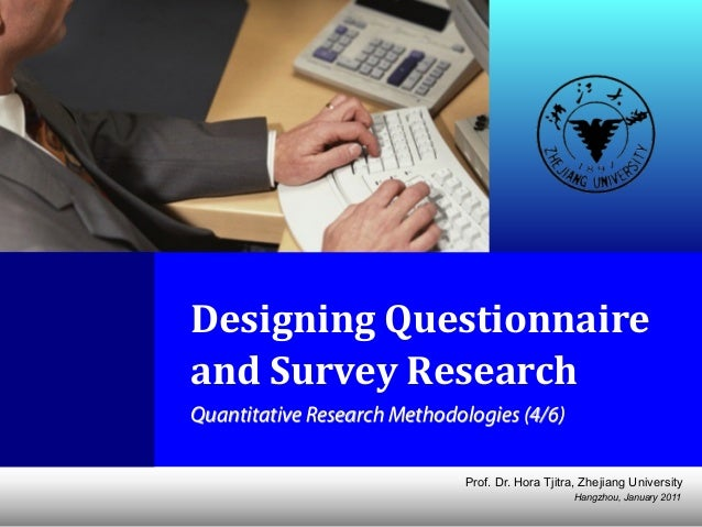 Designing Questionnaire and Survey Research (updated Jan 2011)