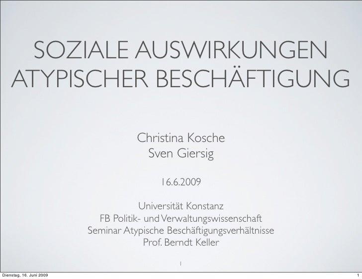 SOZIALE AUSWIRKUNGEN     ATYPISCHER BESCHÄFTIGUNG                                       Christina Kosche                  ...