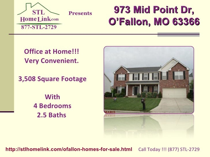 Office at Home!!!  Very Convenient.  3,508 Square Footage With 4 Bedrooms 2.5 Baths  Call Today !!! (877) STL-2729  Presen...