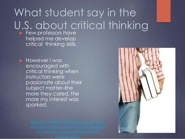 engagement techniques of critical thinking Abstract critical thinking includes the component skills of analyzing arguments, making inferences using inductive or deductive reasoning, judging or evaluating, and making decisions or solving.