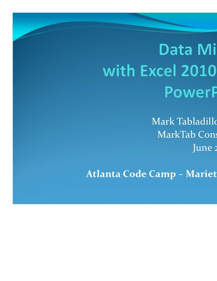MarkTabladilloPh.D.              MarkTabConsulting                     June25,2011AtlantaCodeCamp– Marietta,GA