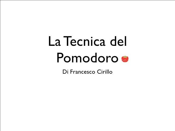 La Tecnica del  Pomodoro   Di Francesco Cirillo
