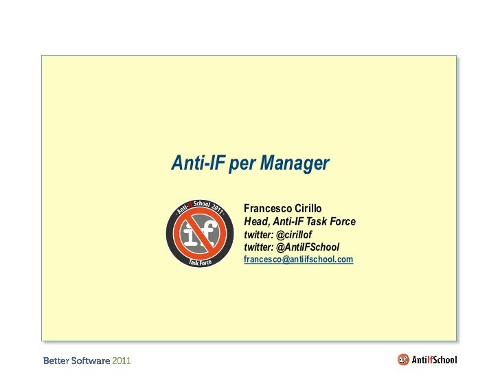 Anti-IF per Manager      Francesco Cirillo           Francesco Cirillo      Anti-IF Task Force           Head, Anti-IF Tas...