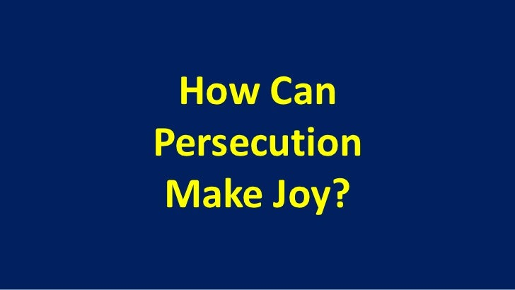 How can persecution make joy?