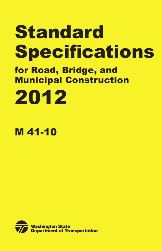 Standard Specifications for Road, Bridge, and Municipal Construction  2012 M 41-10  2012 Standard Specifications M 41-10...
