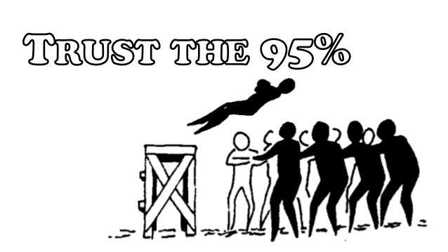 Trust the 95%