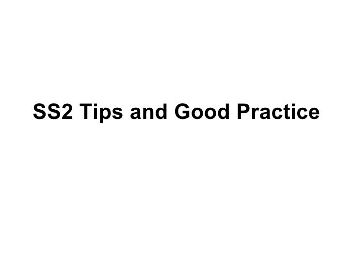 SS2 Tips and Good Practice
