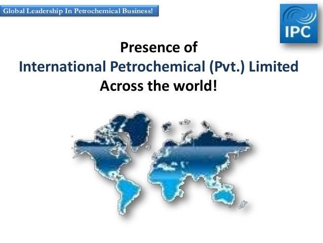 Global Presence of International Petrochemicals Pvt Ltd.