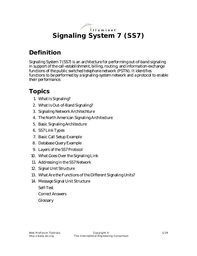 Signaling System 7 (SS7)DefinitionSignaling System 7 (SS7) is an architecture for performing out-of-band signalingin suppo...