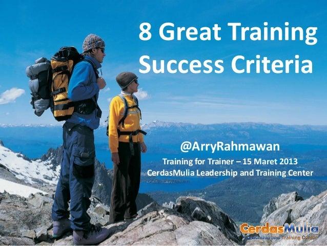 8 Great Success Criteria - CerdasMulia Trainer Bootcamp